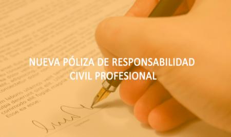 NUEVA PÓLIZA DE RESPONSABILIDAD CIVIL PROFESIONAL: